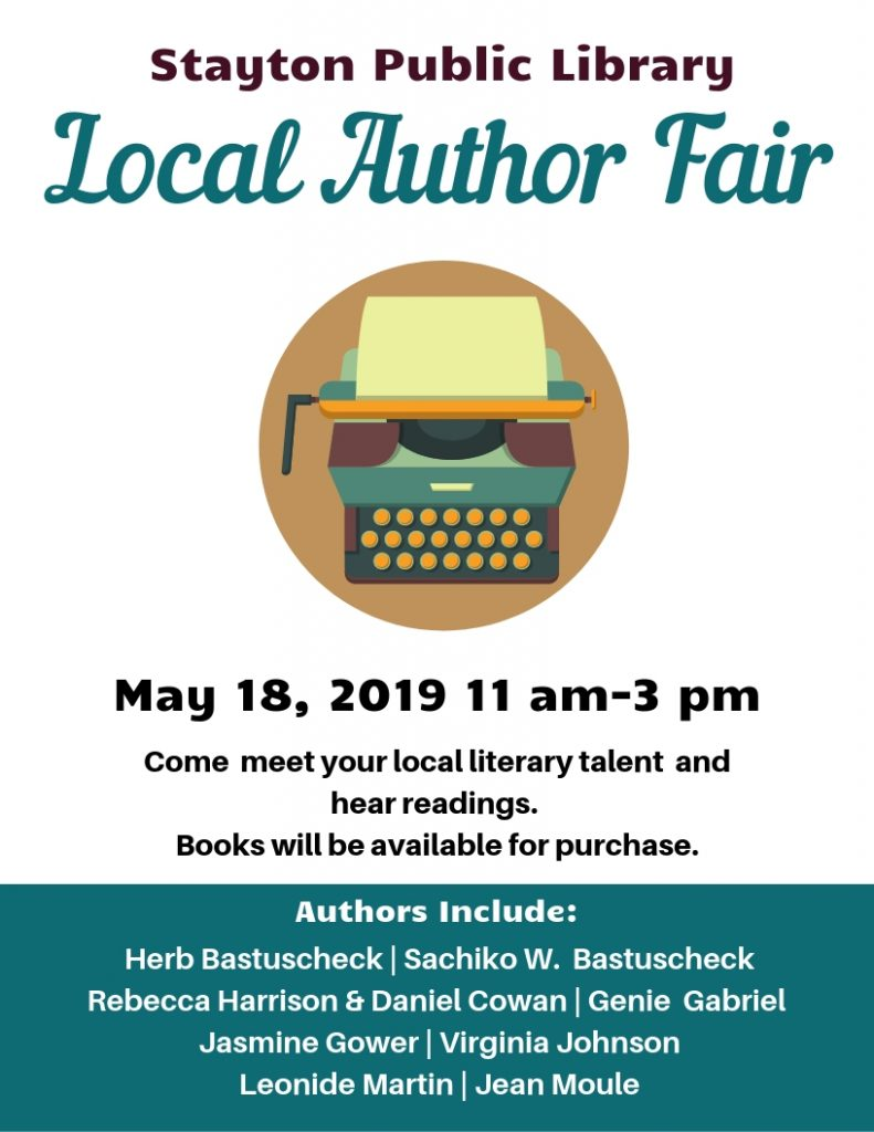 Stayton Public Library Local Author Fair, May 18 2019 11 am to 3 pm. Come meet your local literary talent and hear readings. Books will be available for purchase.